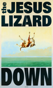 The Jesus Lizard - Down poster
