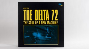 The Delta 72 - The Soul Of A New Machine LP jacket front cover