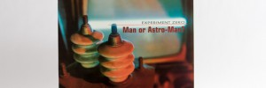 Man Or Astro-Man? - Experiment Zero LP jacket front cover