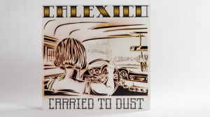 Calexico - Carried To Dust lp jacket front