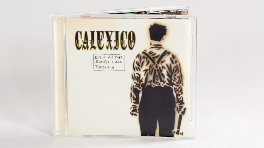 Calexico – Even My Sure Things Fall Though