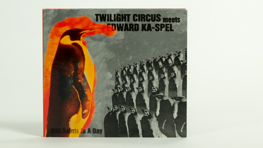 Twilight Circus Meets Edward Ka-Spel – 800 Saints In A Day