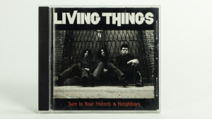Living Things - Turn In Your Friends And Neighbors CD jewel case cover