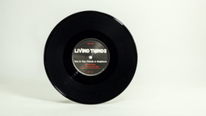 Living Things - Turn In Your Friends And Neighbors ten inch A side