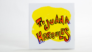 Tijuana Hercules - back of screen print book sleeve