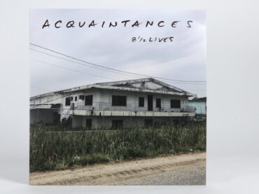 Acquaintances – 8 1/2 Lives